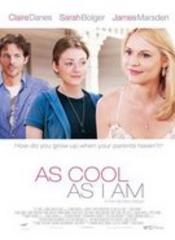 as cool as i am - cast: claire danes, james marsden, sarah bolger, anika noni rose, thomas mann, jeremy sisto, jon tenney, peter fonda, rhys coiro